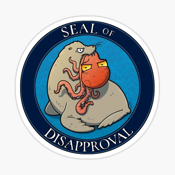 Seal of Disapproval Sticker