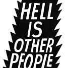 Hell Is Other People by Clifford Sosis