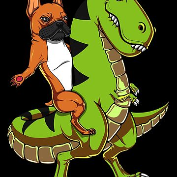 French Bulldog Riding T-Rex Dinosaur Funny by underheaven