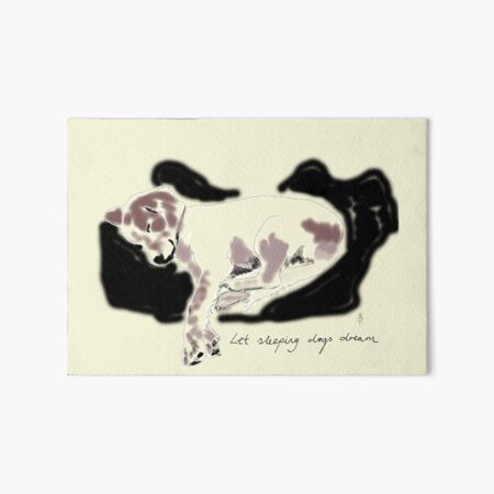Let Sleeping Dogs Dream Art Board Print