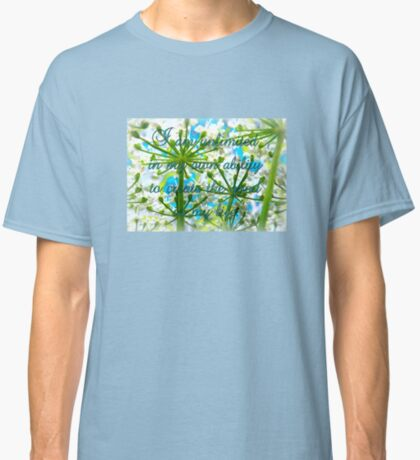 I am unlimited in my ability to create GOOD in my life Classic T-Shirt