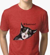 Whatever! T-shirt 1,995 views  Tri-blend T-Shirt