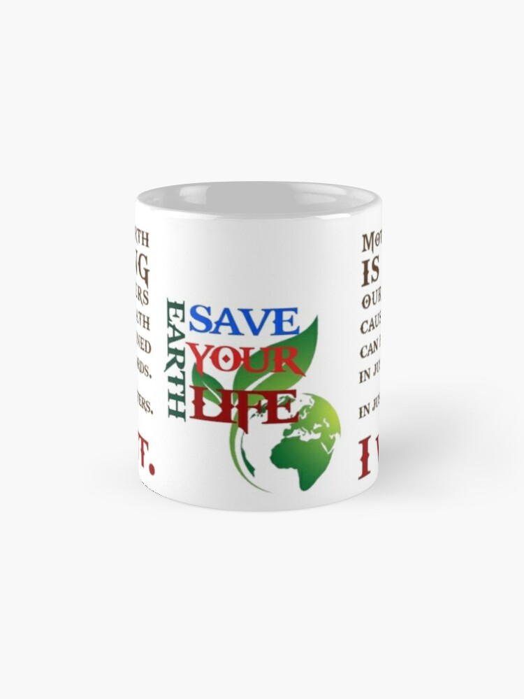 Alternate view of Mother Earth is dying  Classic Mug