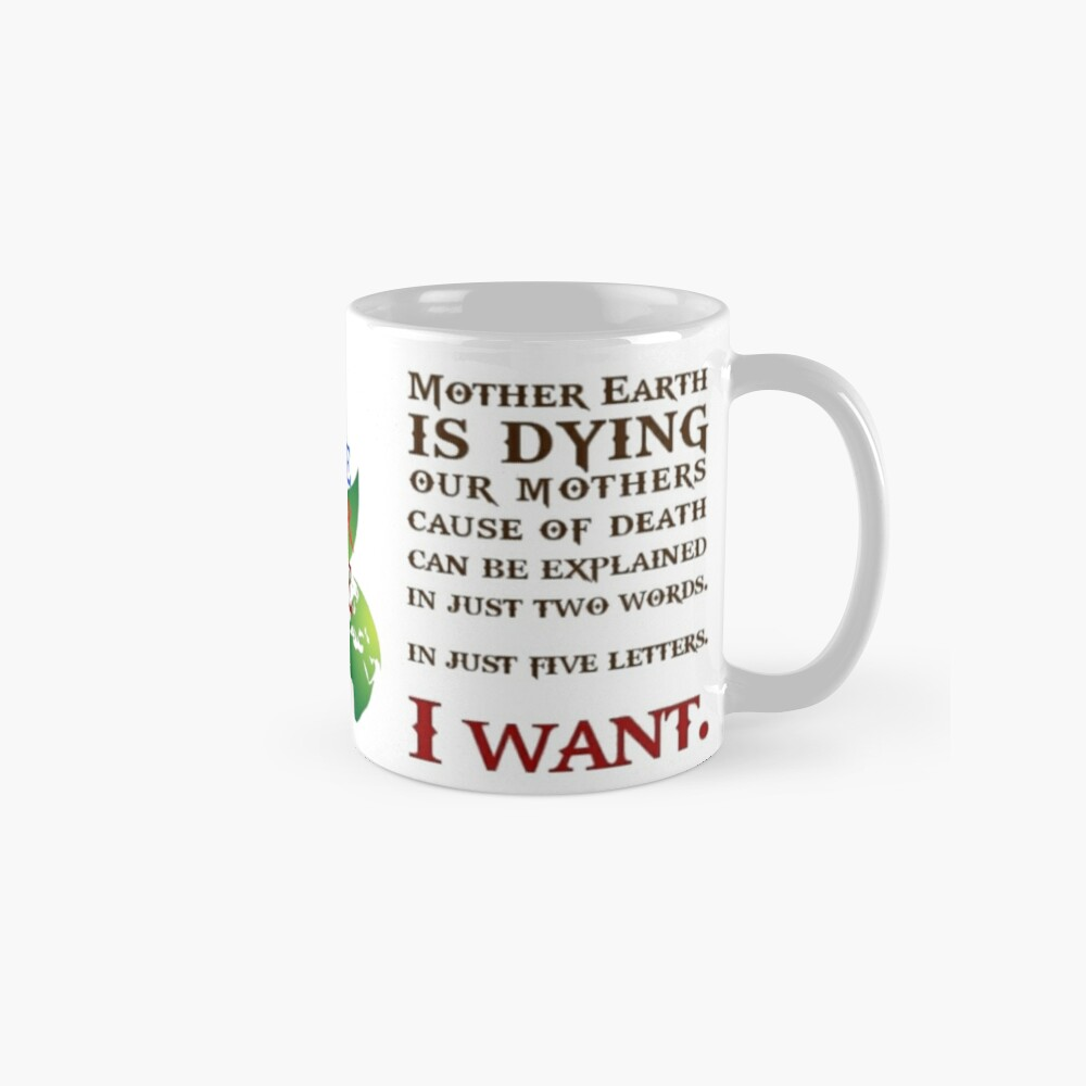 Mother Earth is dying  Classic Mug