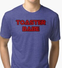 Toaster Babe Tri-blend T-Shirt