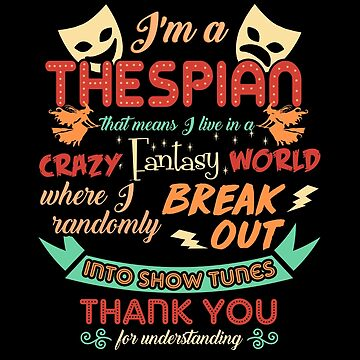 Thespian Funny Definition by KsuAnn