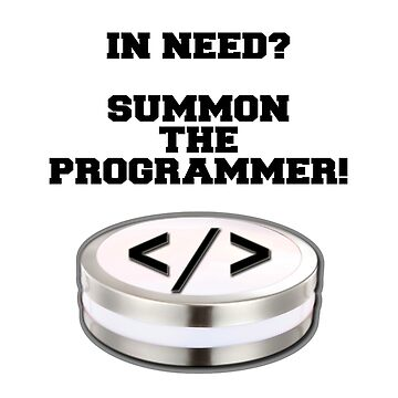 Summon the programmer by Ankee