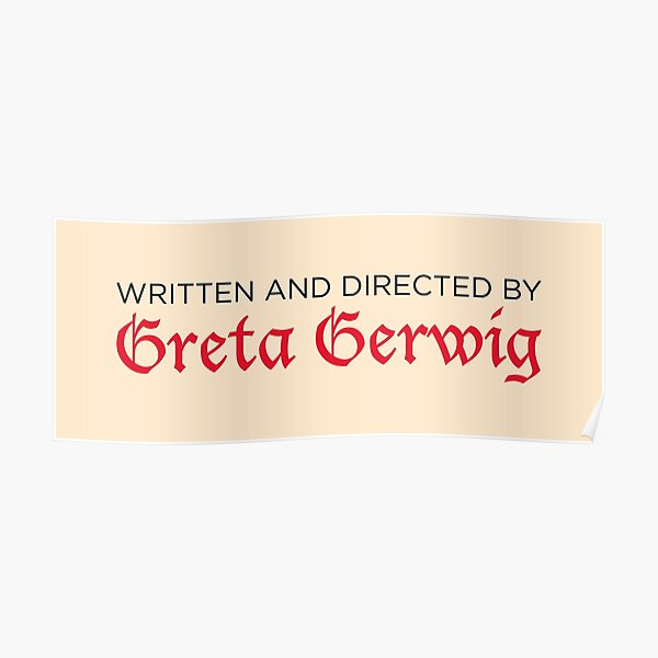 Written and Directed by Greta Gerwig Poster