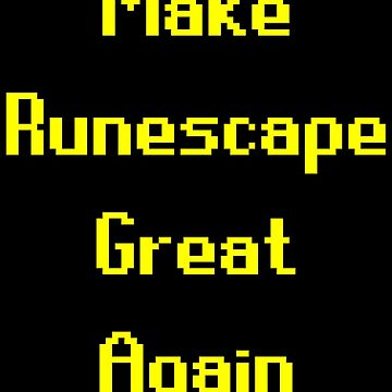Make Runescape Great Again by MillSociety