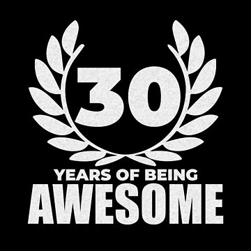 30 Years Awesome by larry01