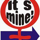It´s mine - Womankind series by gnubier