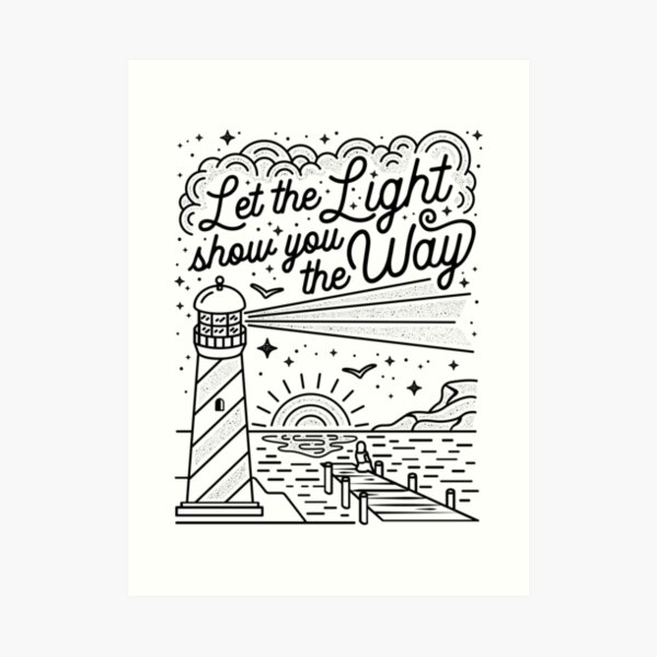 Let the Light Show you the Way Merchandise Art Print