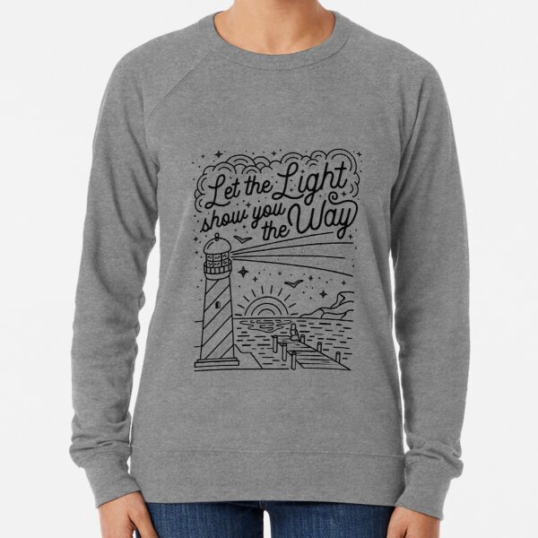 Let the Light Show you the Way Merchandise Lightweight Sweatshirt