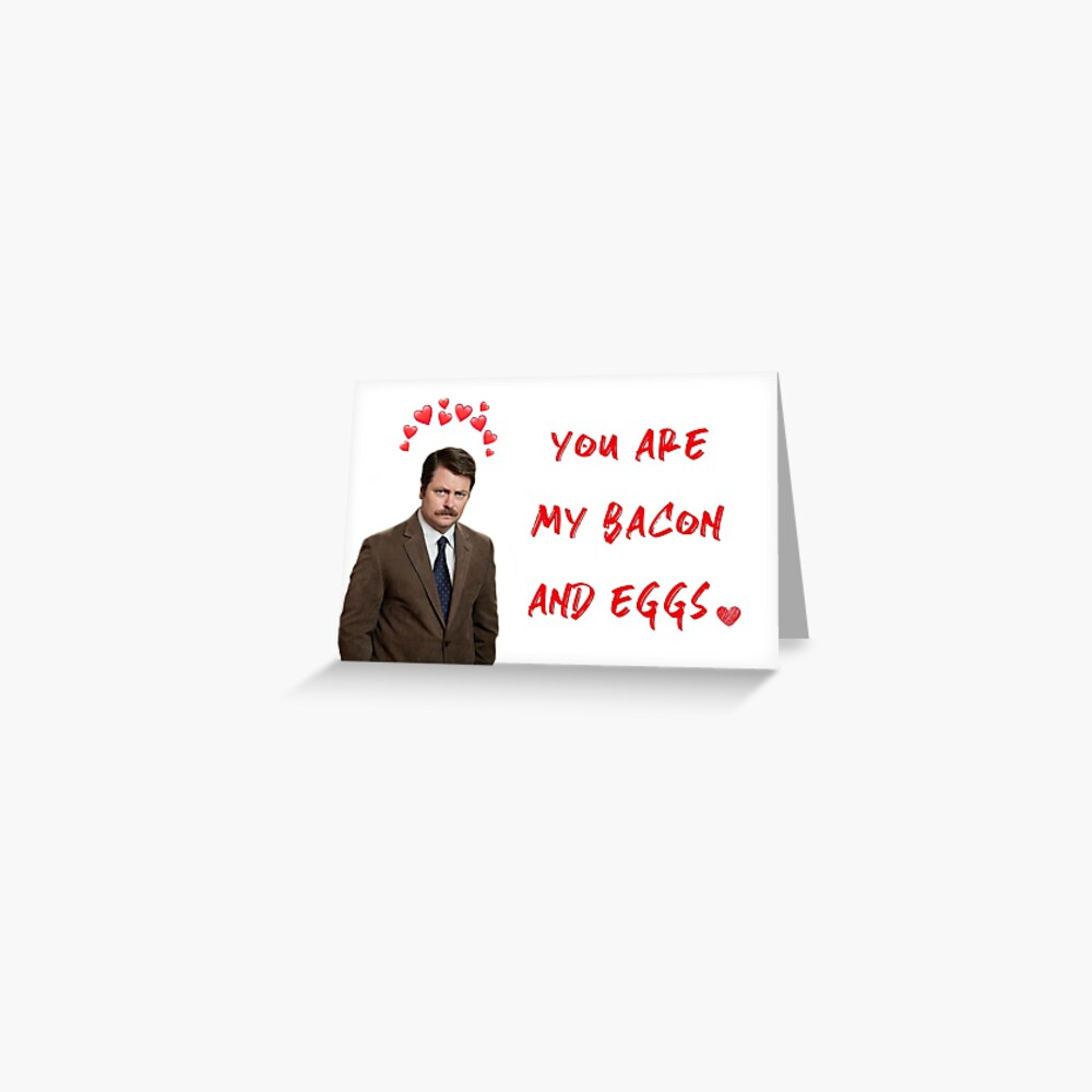 Parks and Rec Ron Swanson Valentines Day, Birthday, Anniversary, Love, Romantic, Bacon and Eggs, Funny, Cute, Good vibes Greeting Card