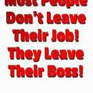 Most People Don't Leave Their Job They Leave Their Boss by MarkUK97