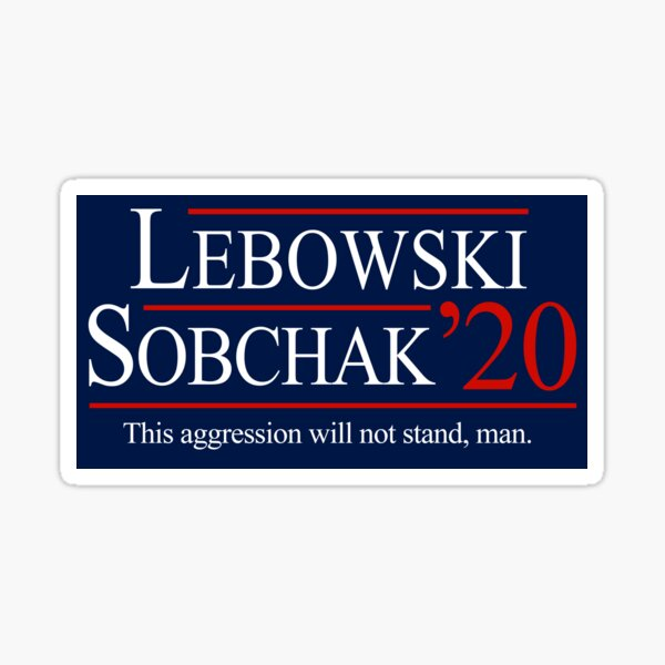 Lebowski and Sobchak for President 2020 Sticker