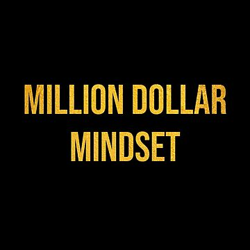 MILLION DOLLAR MINDSET by kailukask