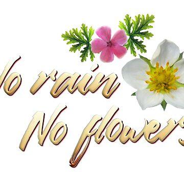 No Rain No Flowers by portokalis