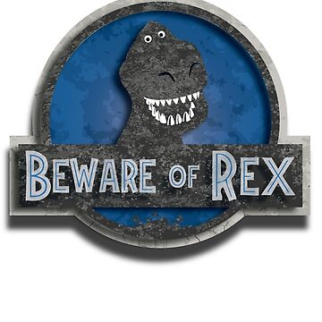 Beware of rex by spiderkilla