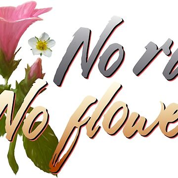 No Rain No Flowers Funny by portokalis