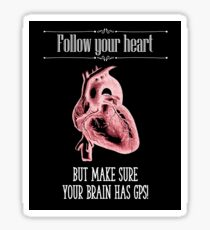 Follow Your Heart - Reverse Image Sticker