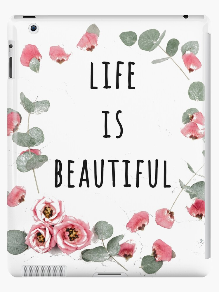 \'Life is beautiful, Quotes, Life, Beautiful, Friendship, Love, Cute, World,  Adventure, Watercolors, Flowers, Pretty, Hipster, Cool\' iPad Case/Skin by  ...