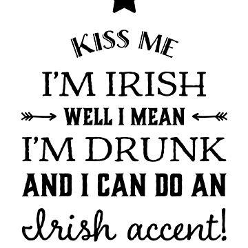 Kiss Me I'm Irish or Drunk St Patricks Day Gift by lulabella666