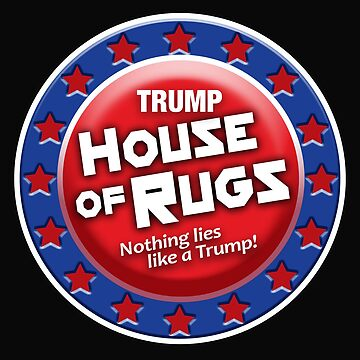 Trump House of Rugs by DBnation