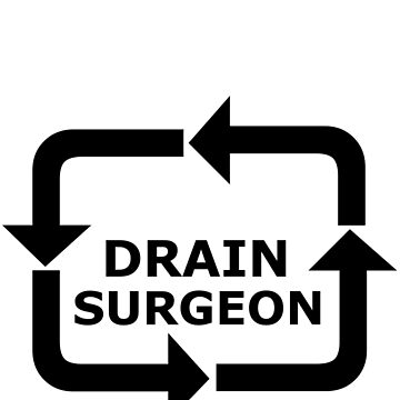 Drain Surgeon - Black Lettering, Funny by RonMarton