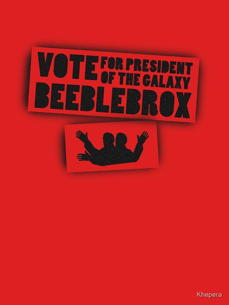 Vote Beeblebrox  by Khepera