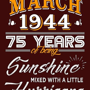 March 1944 Birthday Gifts - March 1944 Celebration Gifts - Awesome Since March 1944 by daviduy