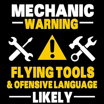 Mechanic warning flying tool swear words mechanics gift by Netsrikfa