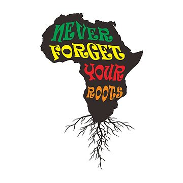Never Forget Your African Roots Typography by goodspy