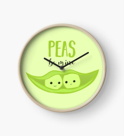 PEAS be mine - Valentines Day Pun - Pea pun - funny valentines - funniest - cute - couple - anniversary Clock