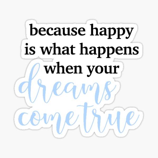 happy is what happens  Sticker