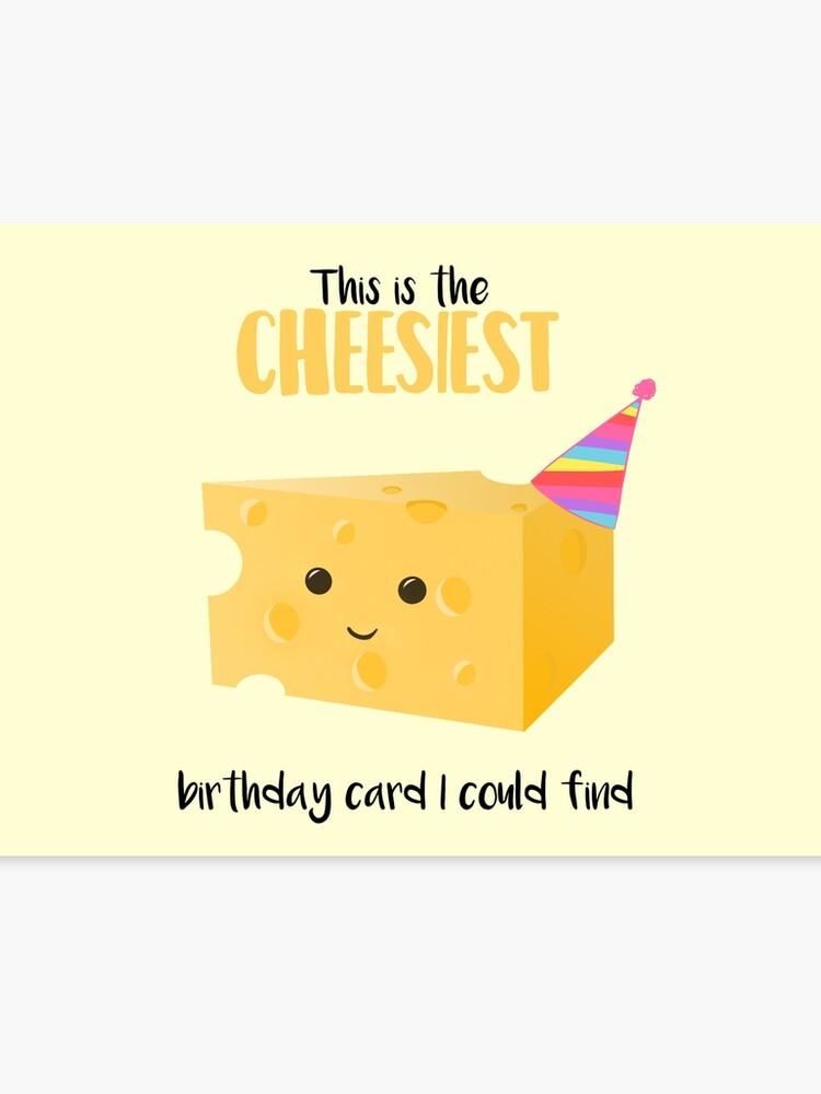 Cheesy Birthday Present