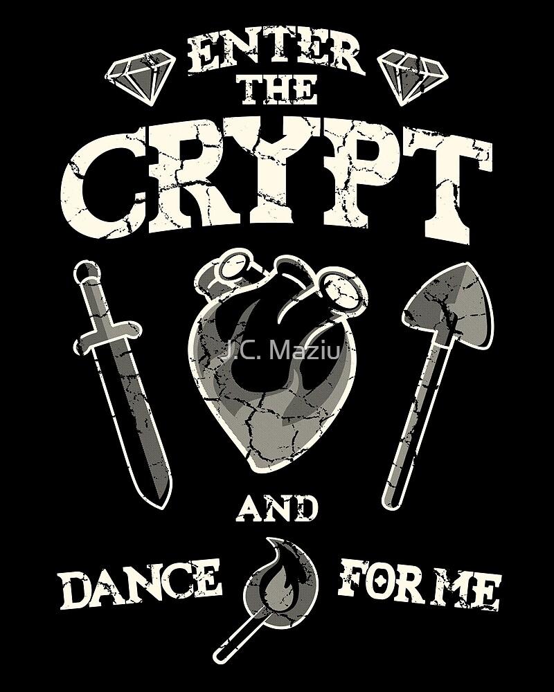Enter the crypt. by J.C. Maziu