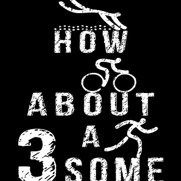 How About A Threesome - Triathlon by SmartStyle