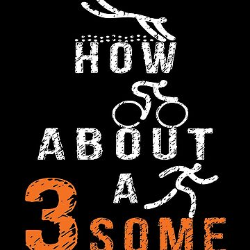 How About A Threesome- Triathlete by SmartStyle