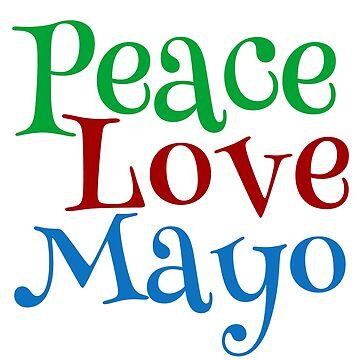 Peace Love Mayonnaise by elishamarie28
