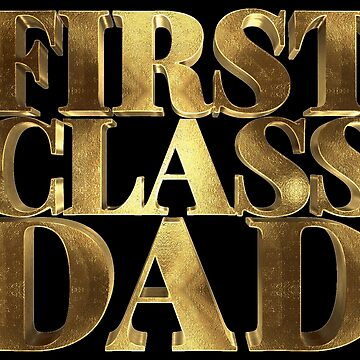 My Father is First Class Golden Dad  by Under-TheTable