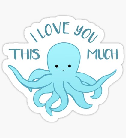 OCTOPUS Valentines Pun - Funny Valentines Day Card - Anniversary Pun - Funny Anniversary gift - Animal - Sea - Blue Sticker