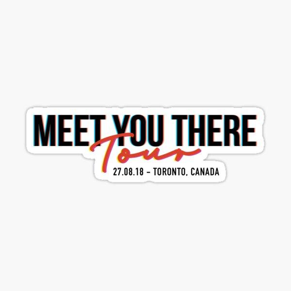 Toronto - Meet You There Tour Sticker