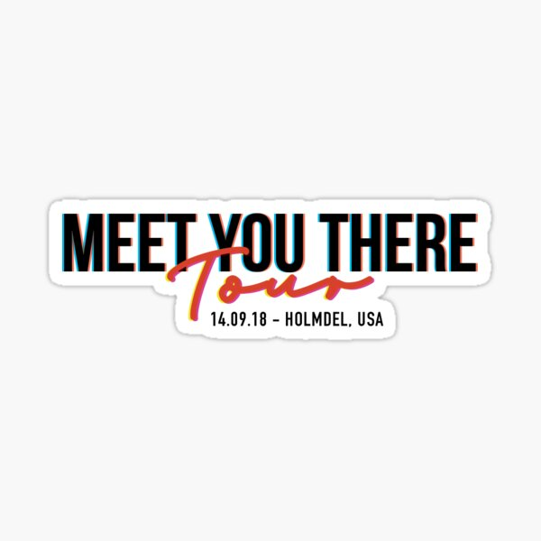 Holmdel - Meet You There Tour Sticker