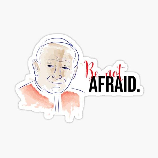 St. John Paul II-Be Not Afraid Sticker