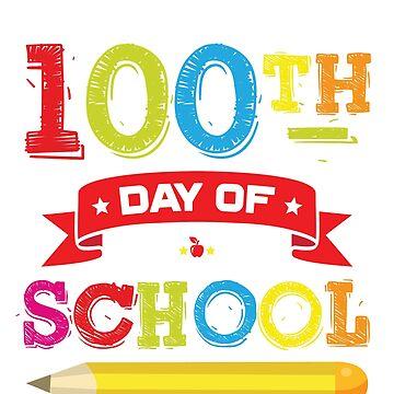 Happy 100 Days Of School by trendingorigins