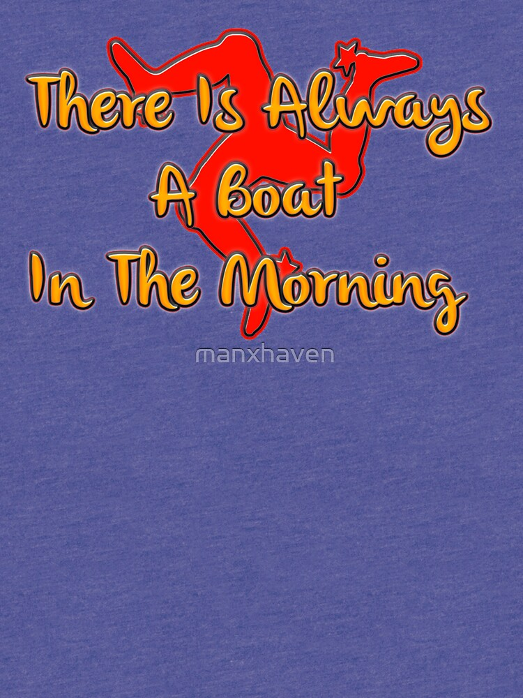 Always A Boat In The Morning by manxhaven