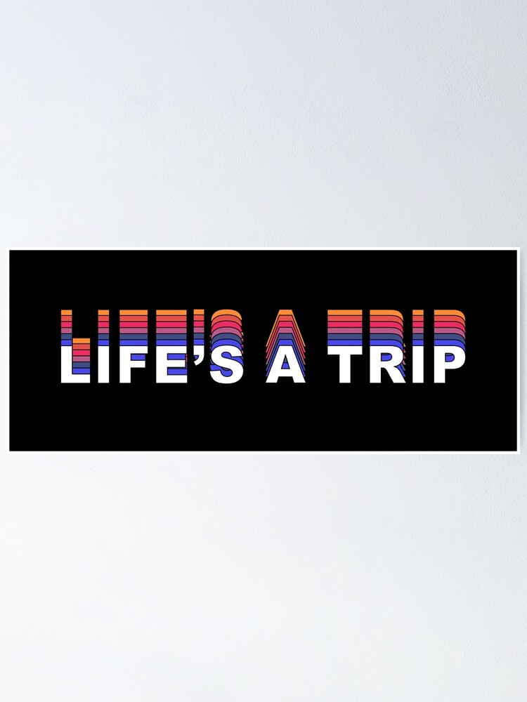 Alternate view of Life's a Trip - text Poster