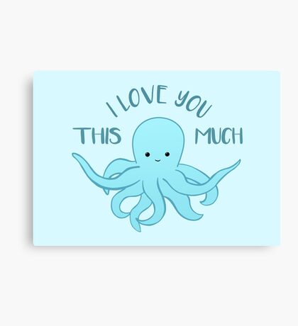 OCTOPUS Valentines Pun - Funny Valentines Day Card - Anniversary Pun - Funny Anniversary gift - Animal - Sea - Blue Canvas Print