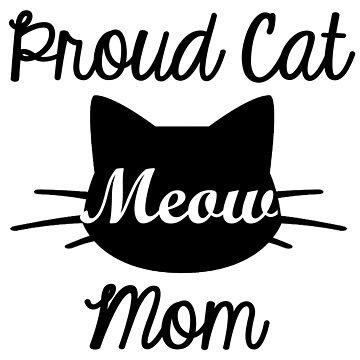 Proud cat mom by Sasya